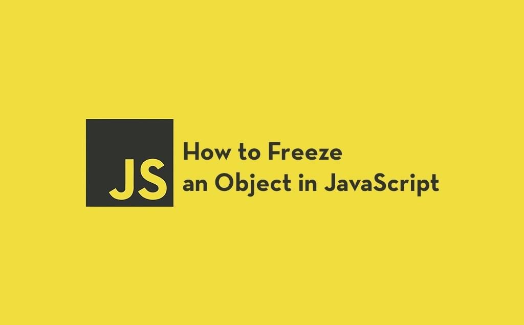 Como congelar um objeto em JavaScript: Object.freeze (), Object.seal () e mais